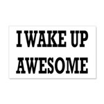I Wake Up Awesome 20x12 Wall Decal