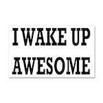 I Wake Up Awesome Car Magnet 20 x 12