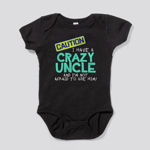 I have a crazy uncle Baby Bodysuit