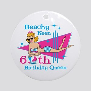 Beachy Keen 60th Birthday Ornament (Round)