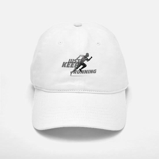just keep running Baseball Baseball Cap
