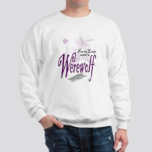I'm in Love with a Werewolf Sweatshirt