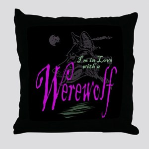 I'm in Love with a Werewolf Throw Pillow