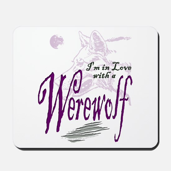 I'm in Love with a Werewolf Mousepad