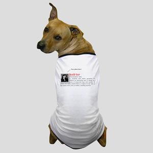 Definition of a Knitter Dog T-Shirt