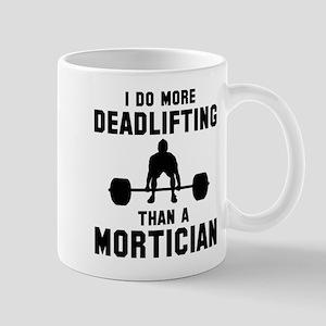 I do more deadlifting that a mor 11 oz Ceramic Mug
