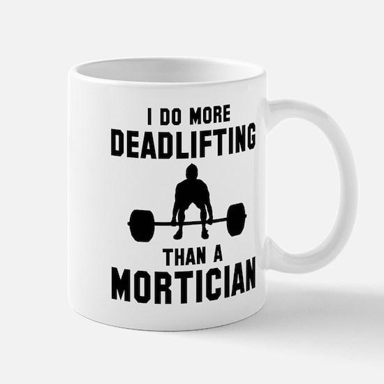 I do more deadlifting that a mor Mug