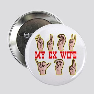 """Sign Language For Ex Wife 2.25"""" Button"""
