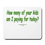 Paying For Kids Mousepad