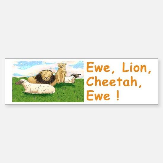 """EWE,LION, CHEETAH, EWE"" Bumper Bumper Sticker"