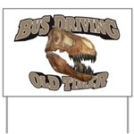 Bus Driving Old Timer Yard Sign