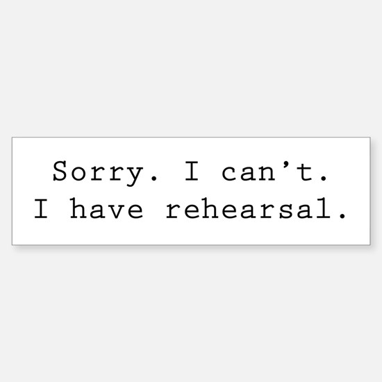 Cute Rehearsals Sticker (Bumper)