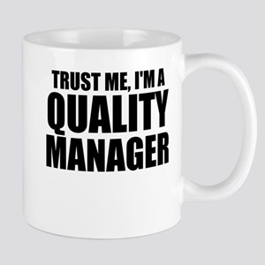 Trust Me, I'm A Quality Manager Mugs