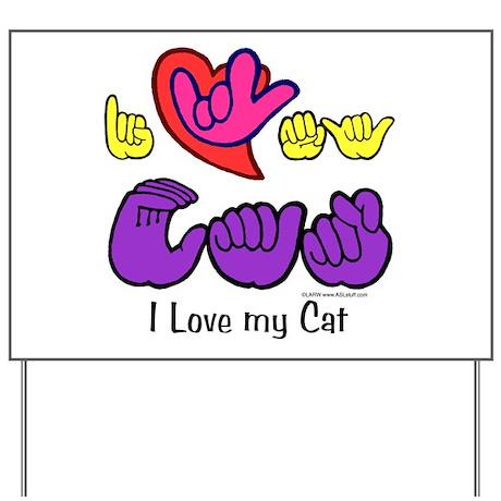 I-L-Y My Cat Yard Sign