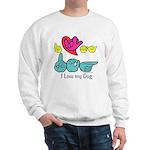 I-L-Y My Dog Sweatshirt