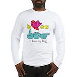 I-L-Y My Dog Long Sleeve T-Shirt