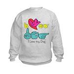 I-L-Y My Dog Kids Sweatshirt