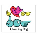 I-L-Y My Dog Small Poster