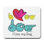 I-L-Y My Dog Mousepad