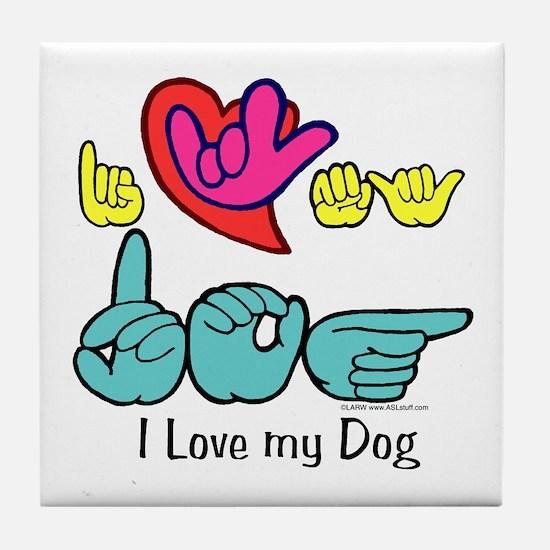I-L-Y My Dog Tile Coaster