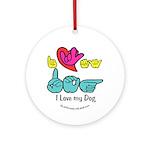 I-L-Y My Dog Ornament (Round)