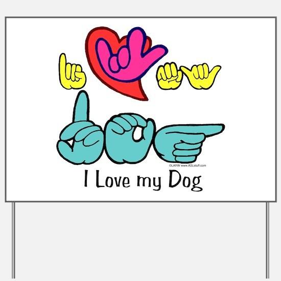 I-L-Y My Dog Yard Sign