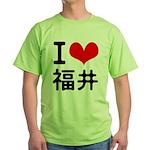I love Fukui Green T-Shirt