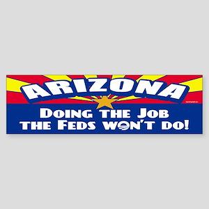 Doing Job the Feds Won't Do Sticker (Bumper)