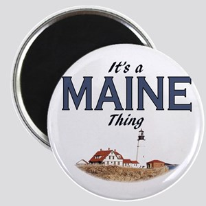 It's a Maine Thing Magnet