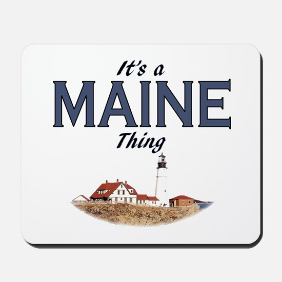 It's a Maine Thing Mousepad