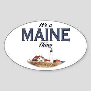 It's a Maine Thing Sticker (Oval)