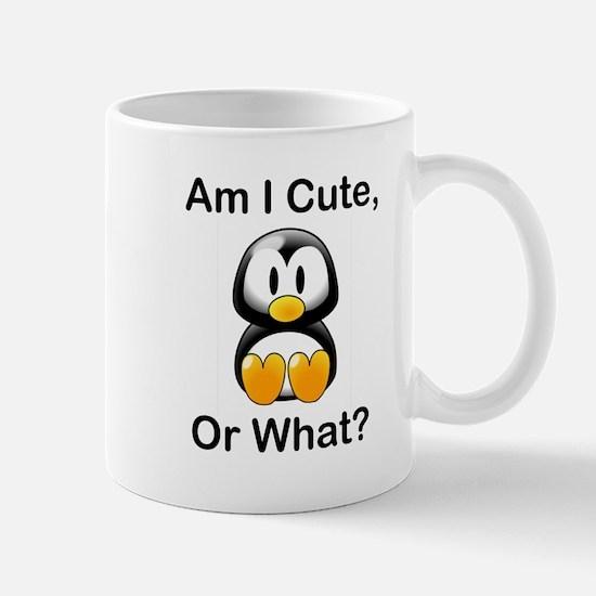 Am I Cute, Or What? Mug