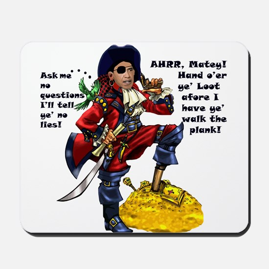 Obama Pirate - Hand O'er Ye Loot Mousepad