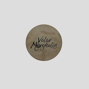 GOT Valar Morghulis Mini Button