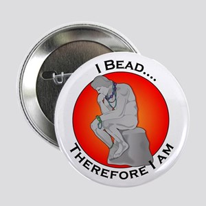 I Bead ...Therefore I Am Button