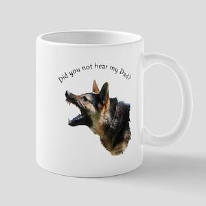 Did you not hear my Dad? Mug