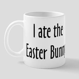 I Ate The Easter Bunny. Mug Mugs