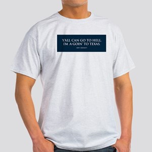 I'm a-goin' to TEXAS Ash Grey T-Shirt