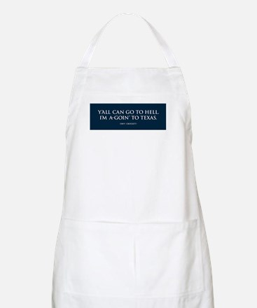 I'm a-goin' to TEXAS BBQ Apron