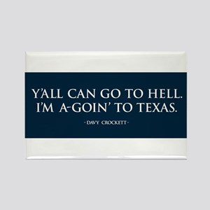 I'm a-goin' to TEXAS Rectangle Magnet