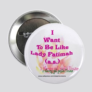 "I want to be like FAtimah (a. 2.25"" Button"