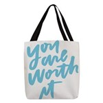 You are worth it! Polyester Tote Bag