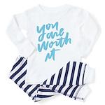 You are worth it! Pajamas
