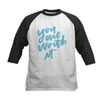You are worth it! Baseball Jersey