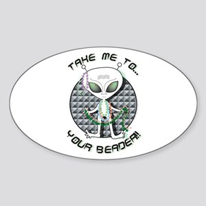 Take Me to Your Beader Oval Sticker