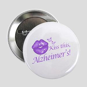 "Kiss this, Alzheimer's! 2.25"" Button"