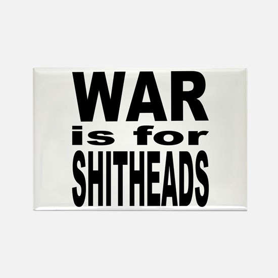 War is for Shitheads Rectangle Magnet