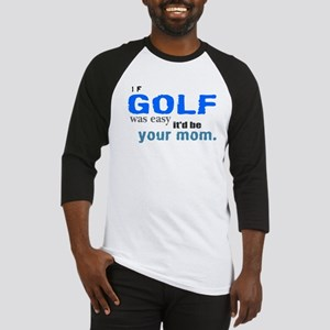 If Golf Was Easy Baseball Jersey