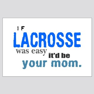 If Lacrosse Was Easy Large Poster