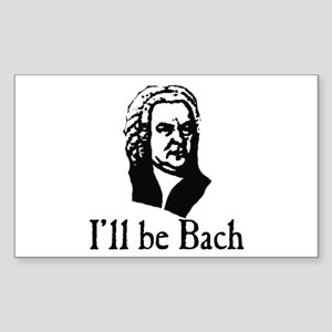 I'll Be Bach Sticker (Rectangle)
